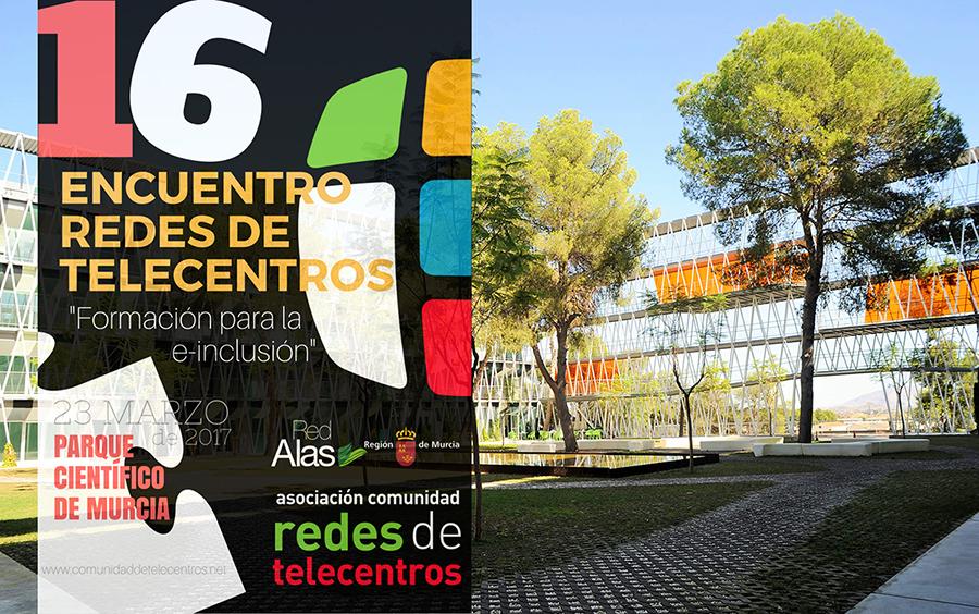 Presentes en el el Décimo-Sexto encuentro de Redes de Telecentros en Murcia